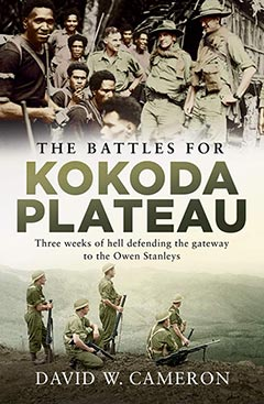 The Battles for Kokoda Plateau by David W. Cameron
