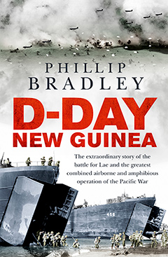 D-Day New Guinea: The Battle for Lae by Phillip Bradley